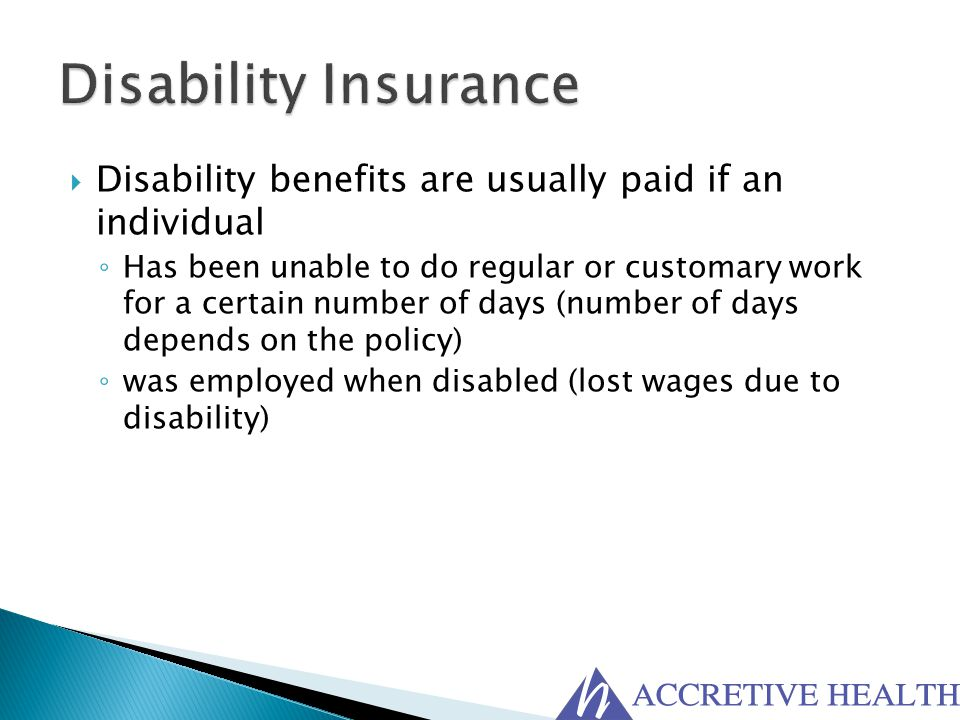 Disability Insurance Disability benefits are usually paid if an individual.