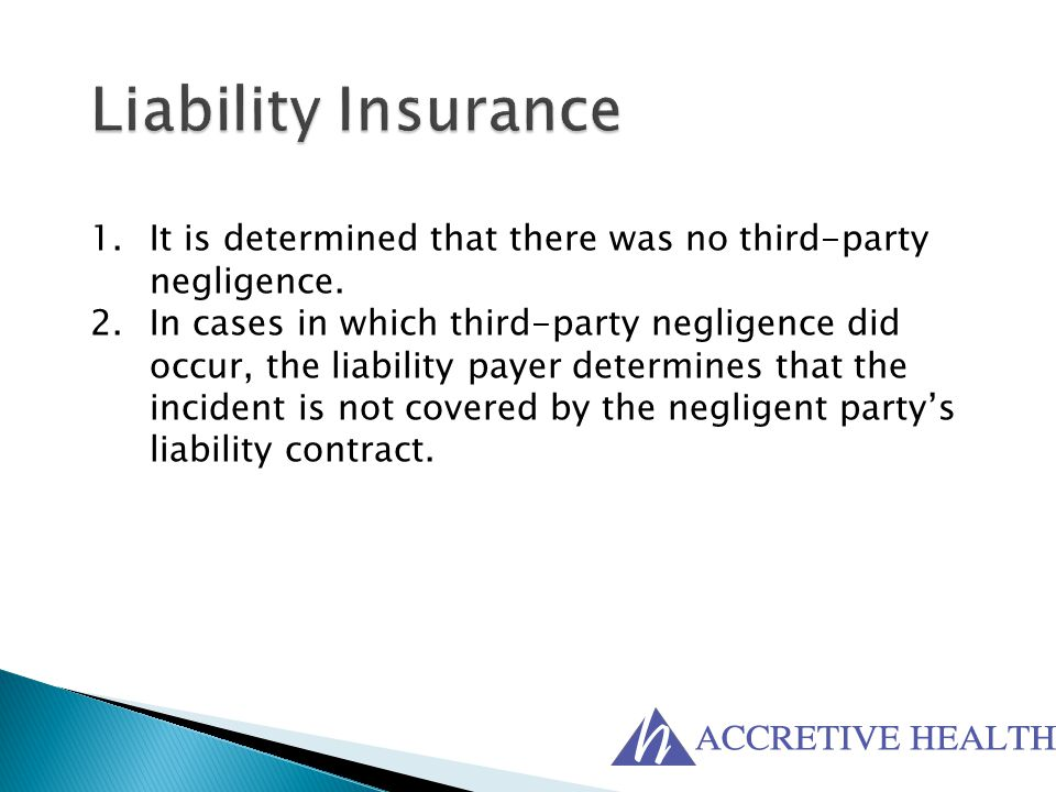 Liability Insurance It is determined that there was no third-party negligence.