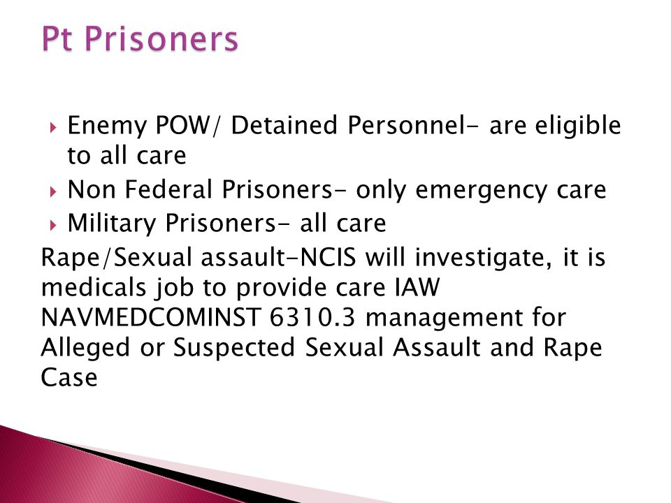 Pt Prisoners Enemy POW/ Detained Personnel- are eligible to all care