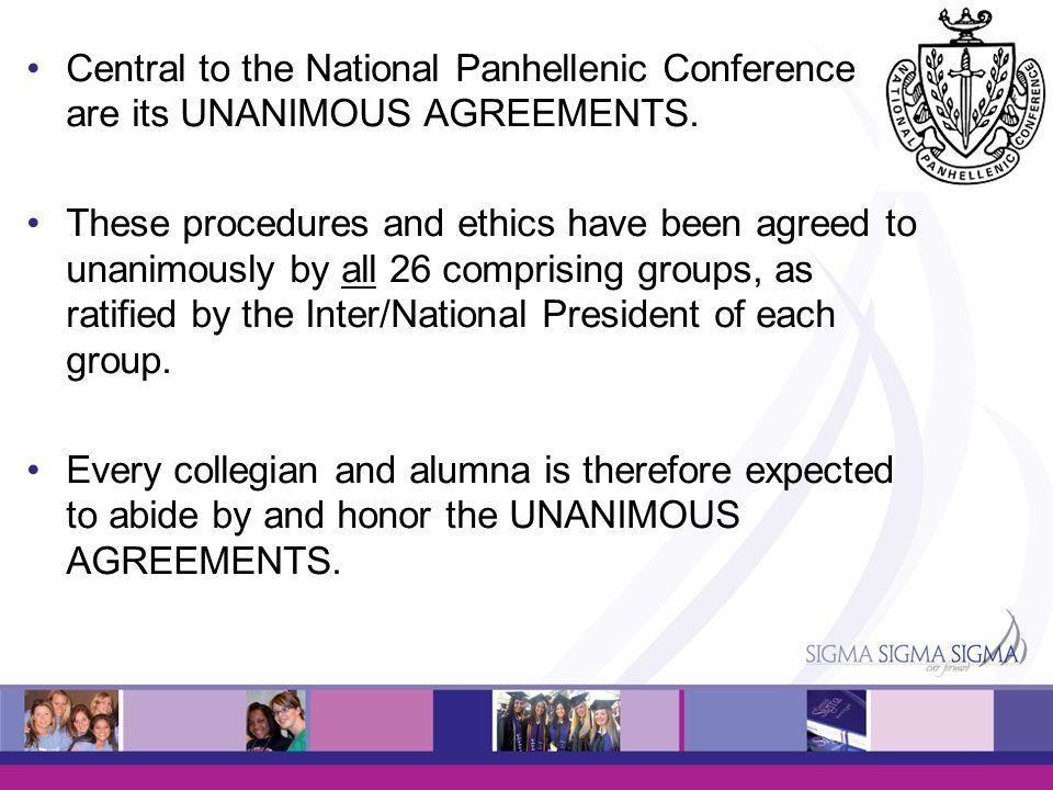 OTP 2008 Central to the National Panhellenic Conference are its UNANIMOUS AGREEMENTS.