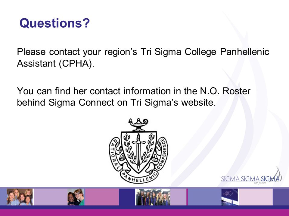 OTP 2008 Questions Please contact your region's Tri Sigma College Panhellenic Assistant (CPHA).