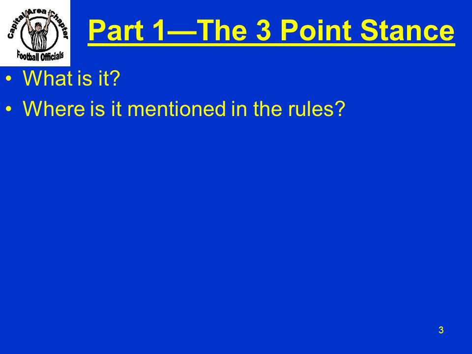 Part 1—The 3 Point Stance What is it