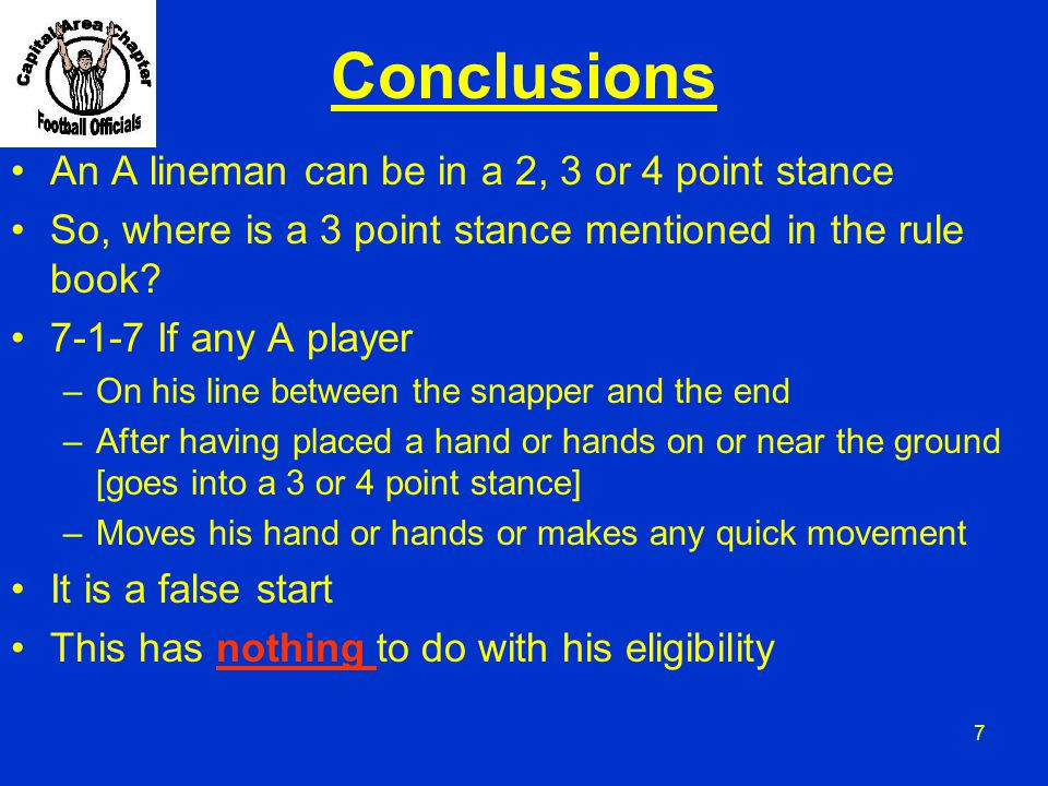 Conclusions An A lineman can be in a 2, 3 or 4 point stance