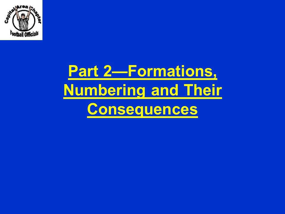 Part 2—Formations, Numbering and Their Consequences