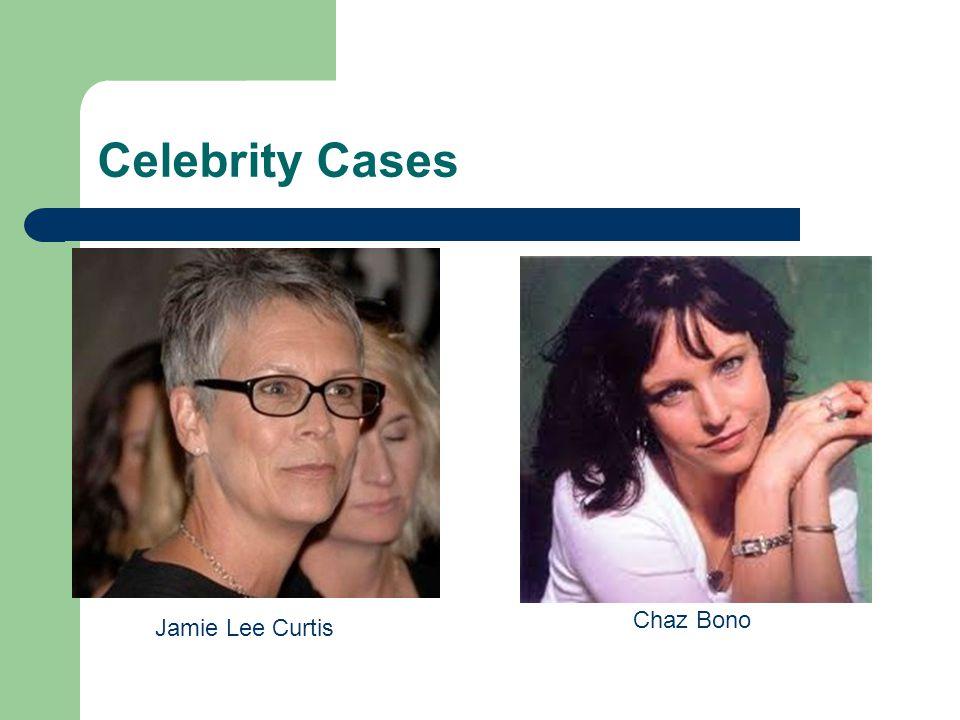 Celebrity Cases Chaz Bono Jamie Lee Curtis