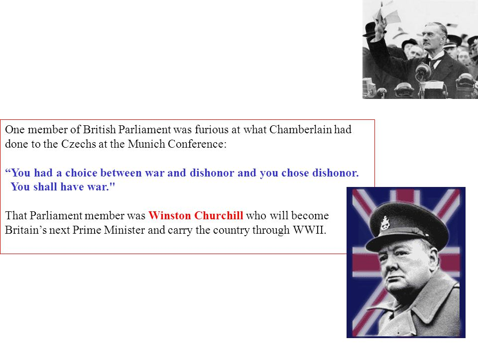 One member of British Parliament was furious at what Chamberlain had done to the Czechs at the Munich Conference: