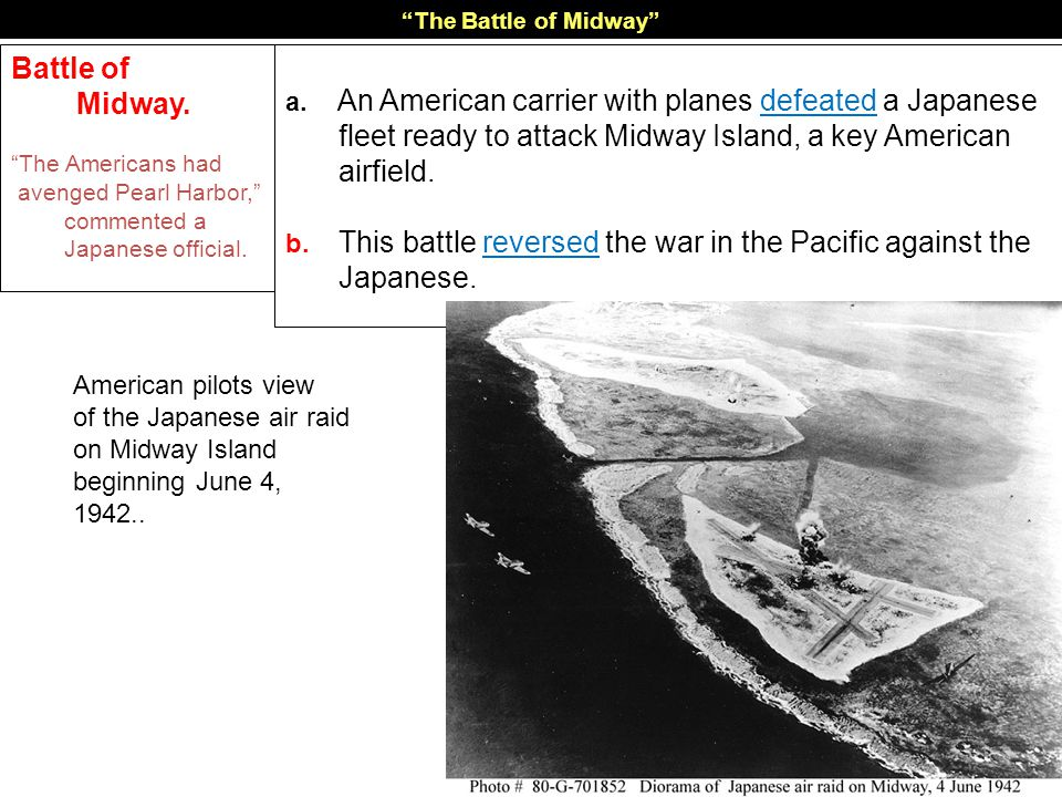 The Battle of Midway Battle of. Midway. The Americans had. avenged Pearl Harbor, commented a Japanese official.