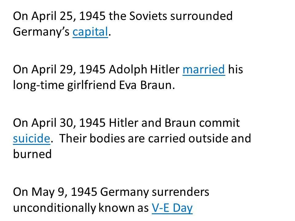 On April 25, 1945 the Soviets surrounded Germany's capital