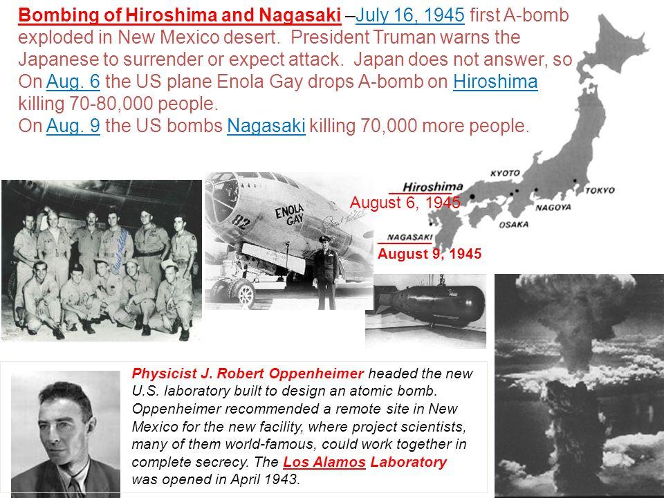 On Aug. 9 the US bombs Nagasaki killing 70,000 more people.