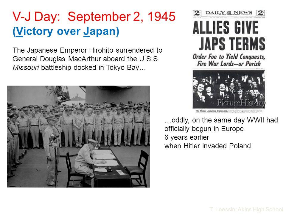 V-J Day: September 2, 1945 (Victory over Japan)