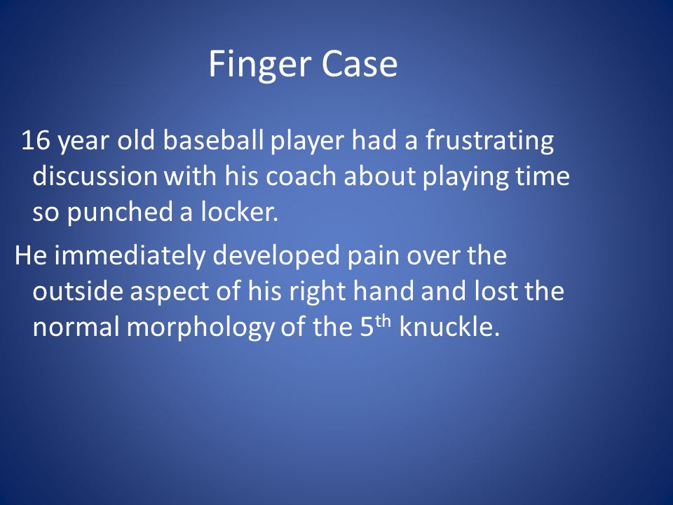 Finger Case 16 year old baseball player had a frustrating discussion with his coach about playing time so punched a locker.