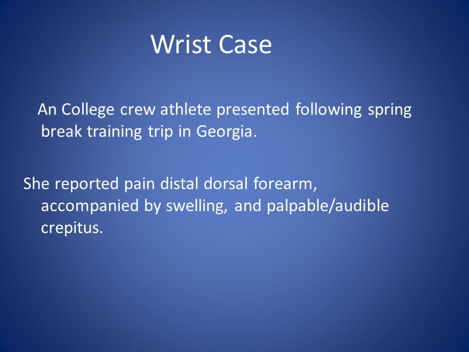 Wrist Case An College crew athlete presented following spring break training trip in Georgia.