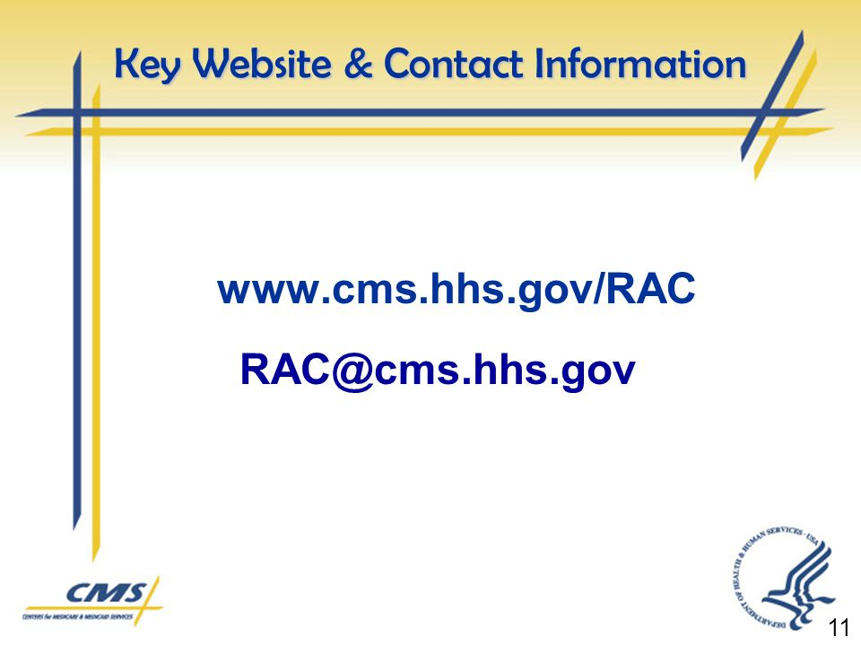 Key Website & Contact Information www.cms.hhs.gov/RAC RAC@cms.hhs.gov 11