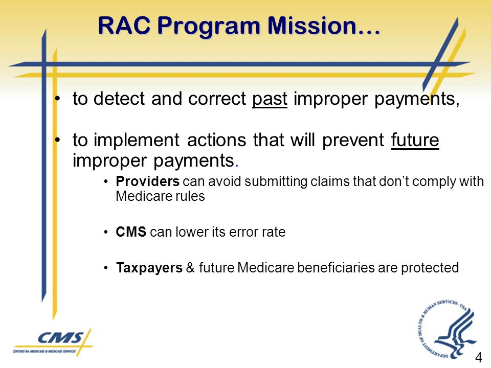 RAC Program Mission… to detect and correct past improper payments,