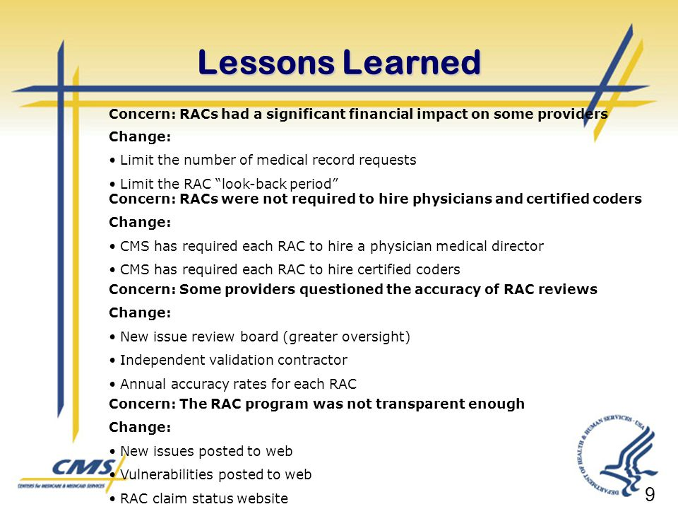 Lessons Learned Concern: RACs had a significant financial impact on some providers. Change: Limit the number of medical record requests.