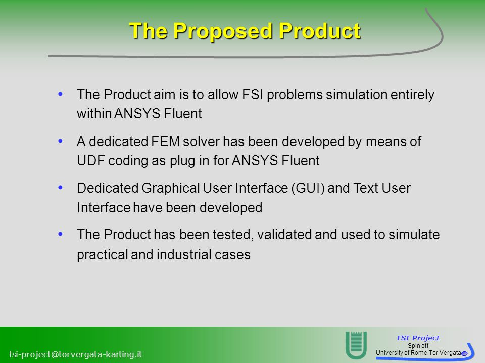 The Proposed Product The Product aim is to allow FSI problems simulation entirely within ANSYS Fluent.