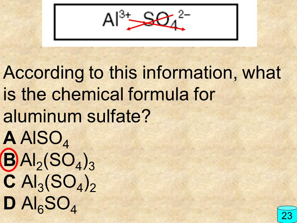 According to this information, what is the chemical formula for aluminum sulfate