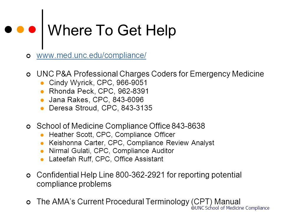 Where To Get Help www.med.unc.edu/compliance/