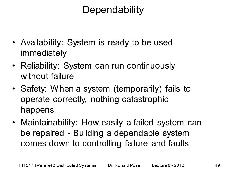 Dependability Availability: System is ready to be used immediately