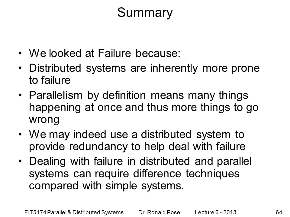 Summary We looked at Failure because: