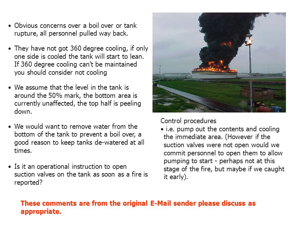 Obvious concerns over a boil over or tank rupture, all personnel pulled way back.