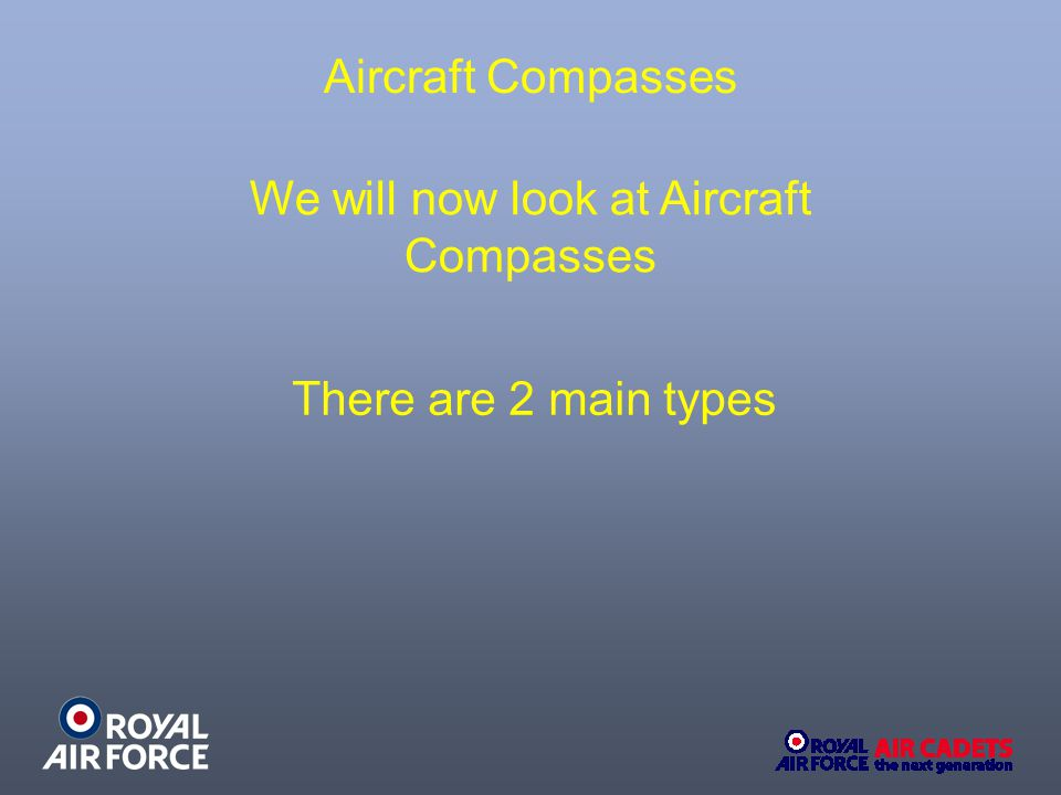 We will now look at Aircraft Compasses