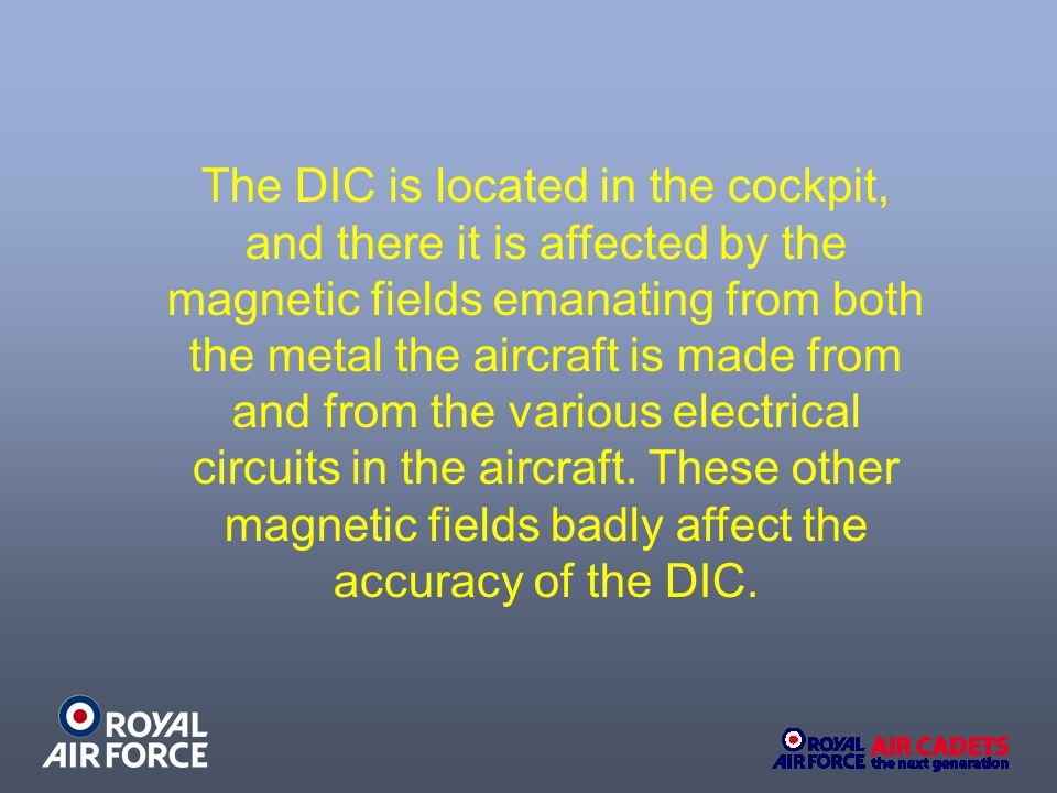 The DIC is located in the cockpit, and there it is affected by the