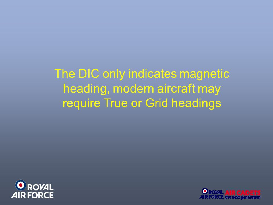 The DIC only indicates magnetic heading, modern aircraft may