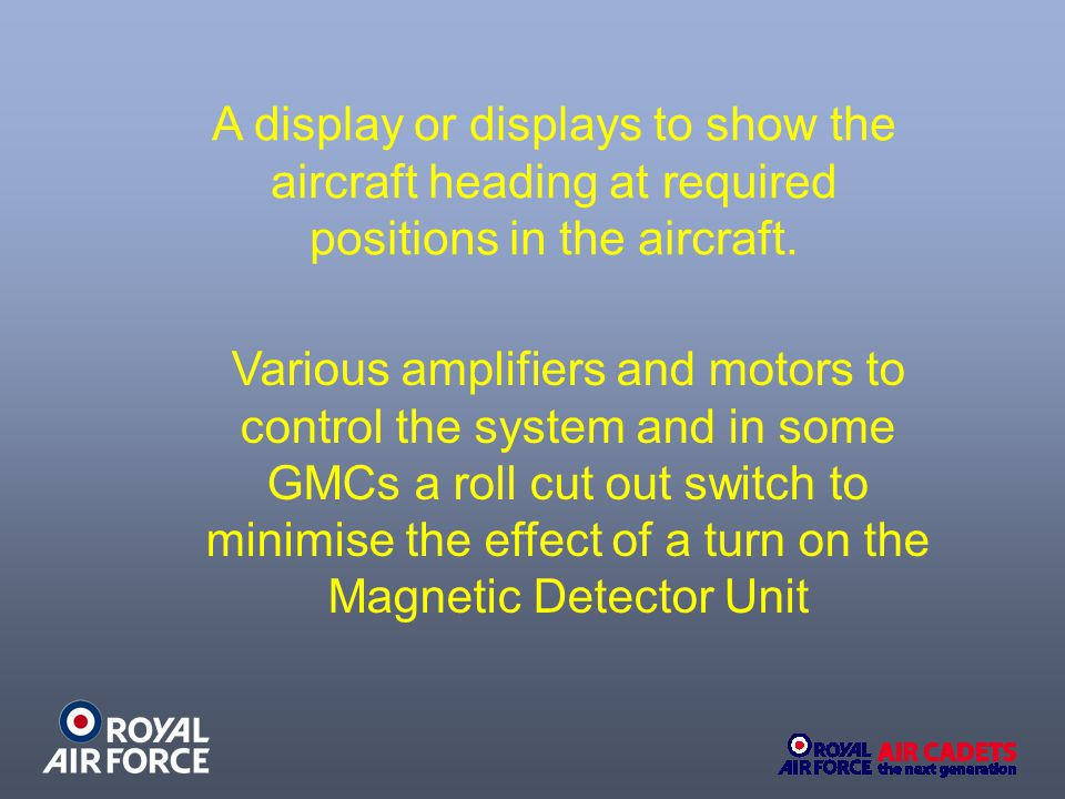 A display or displays to show the aircraft heading at required positions in the aircraft.