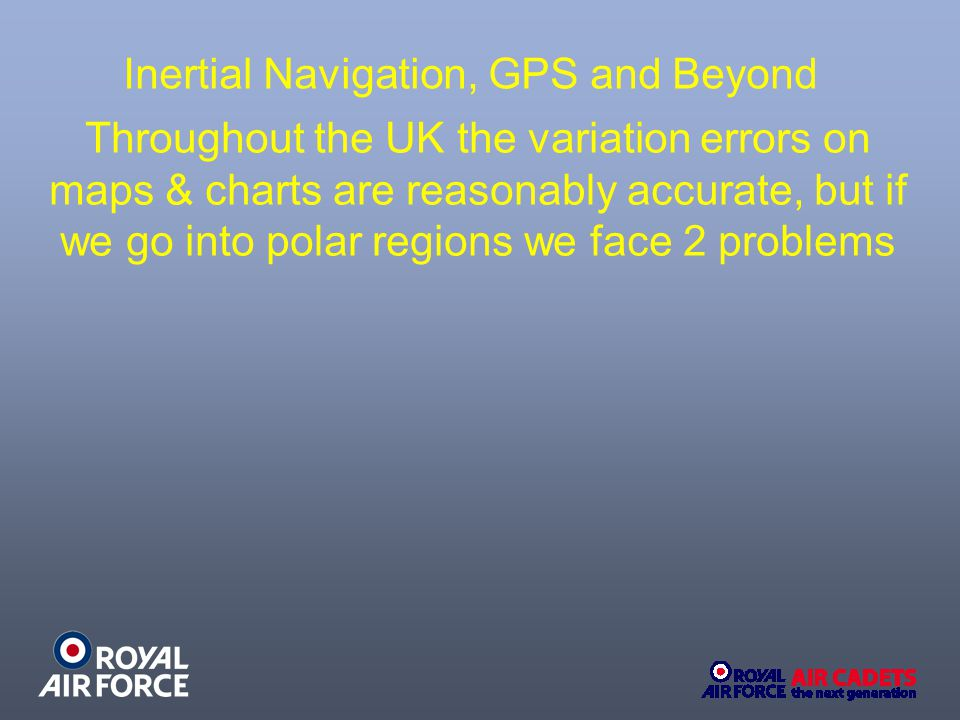 Inertial Navigation, GPS and Beyond
