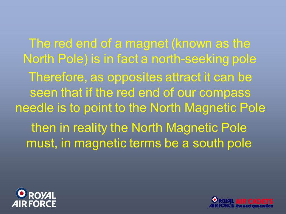 The red end of a magnet (known as the North Pole) is in fact a north-seeking pole
