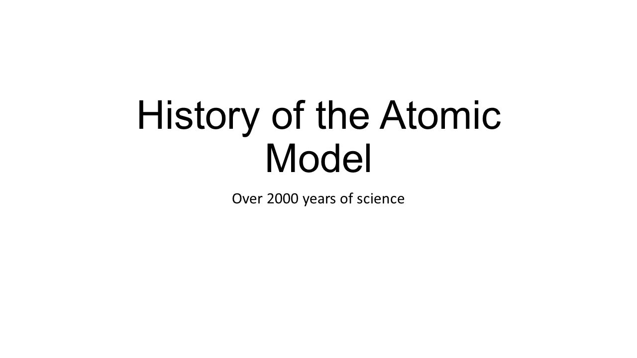 History of the Atomic Model