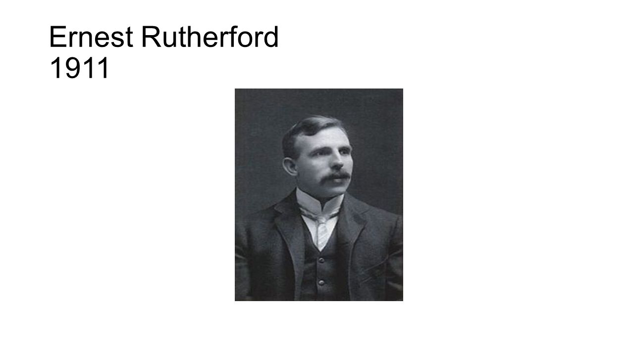 Ernest Rutherford 1911