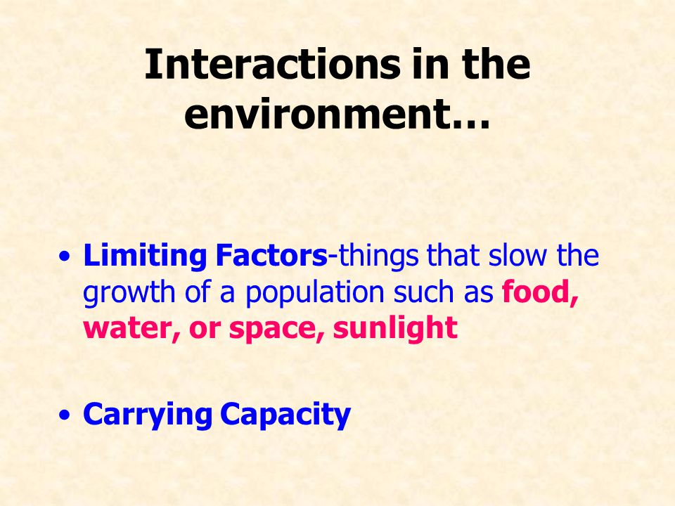 Interactions in the environment…