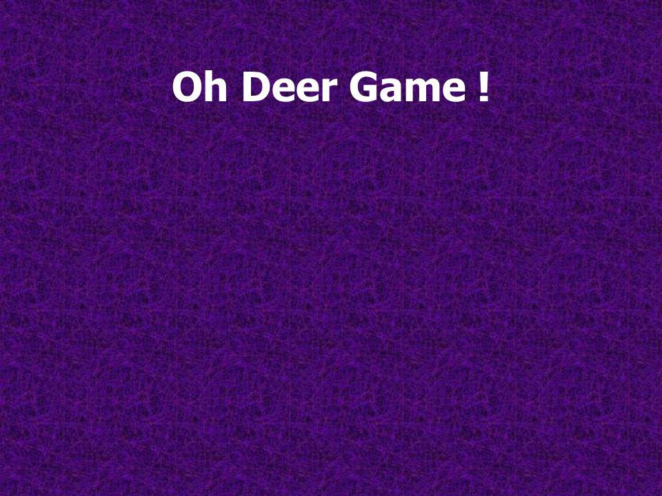 Oh Deer Game !
