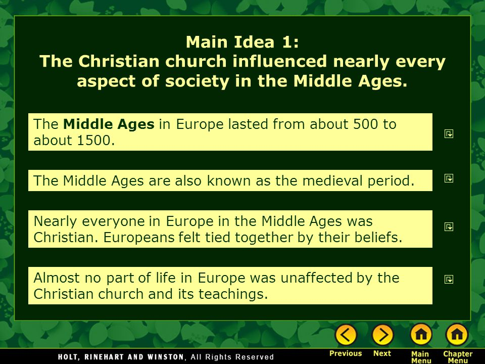 Main Idea 1: The Christian church influenced nearly every aspect of society in the Middle Ages.