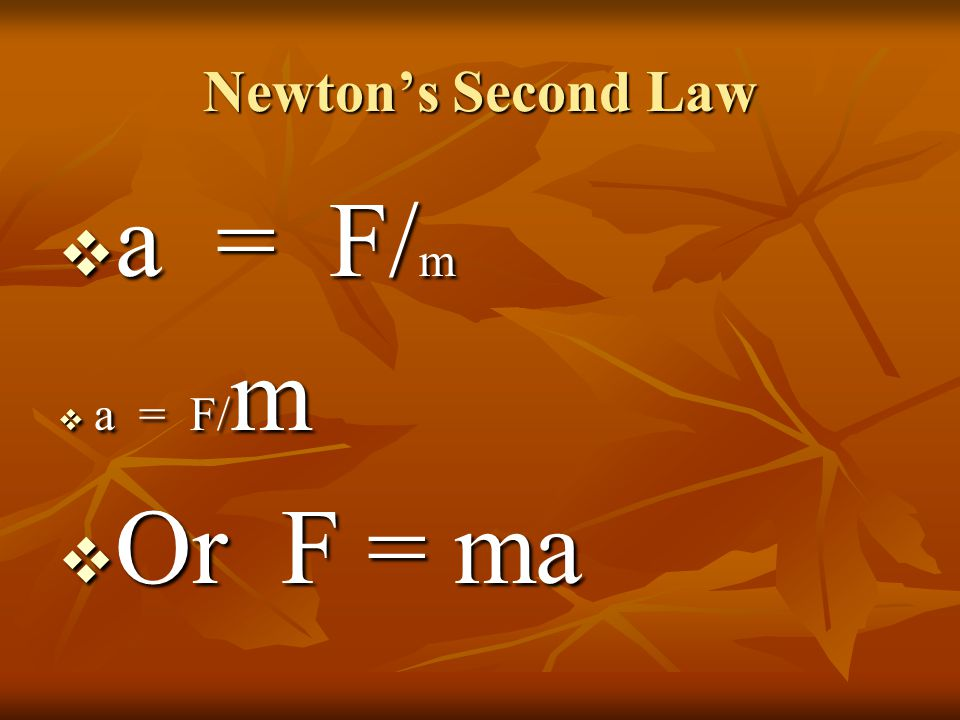Newton's Second Law a = F/m Or F = ma