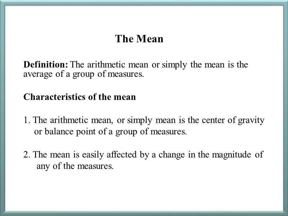 The Mean Characteristics of the mean