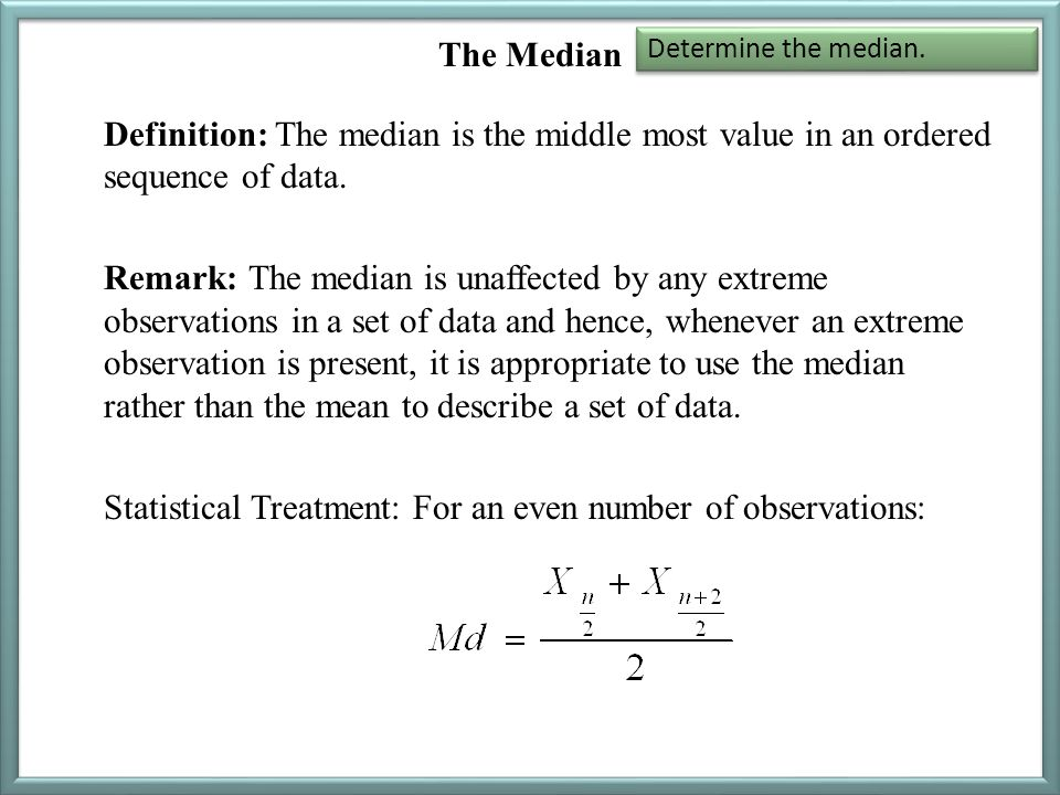 The Median Determine the median.