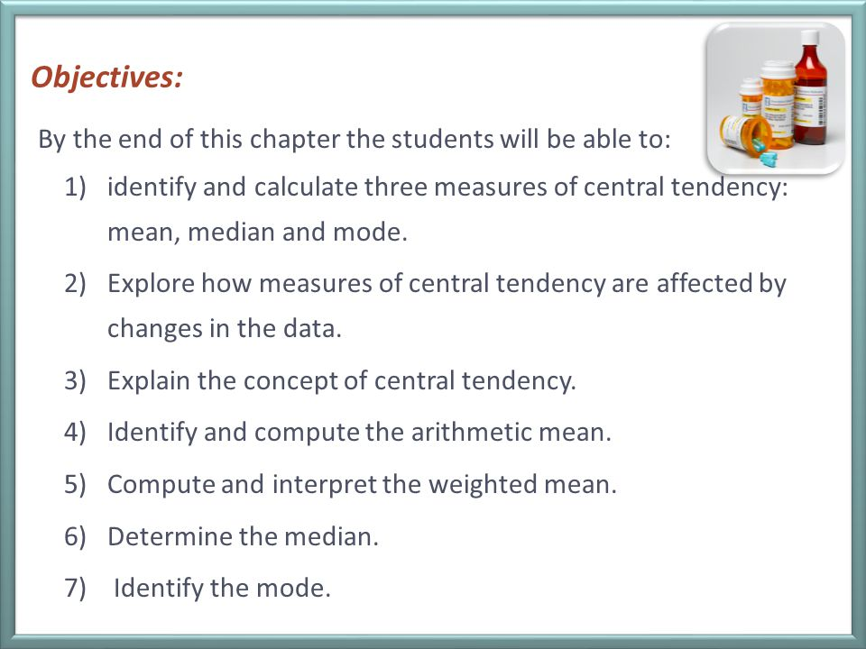 Objectives: By the end of this chapter the students will be able to: