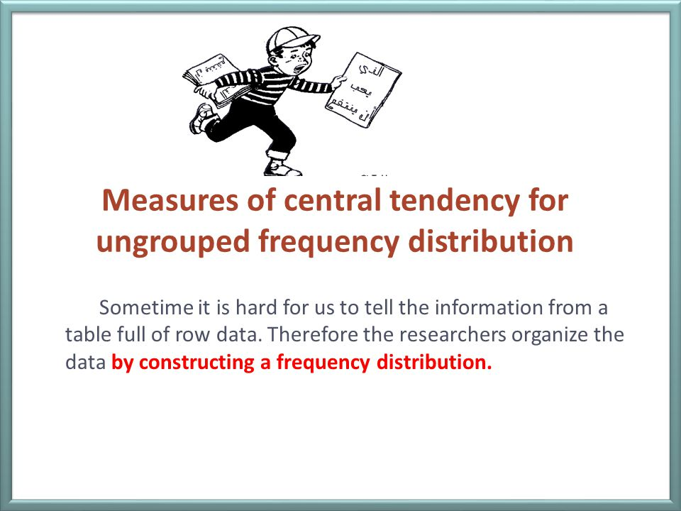 Measures of central tendency for ungrouped frequency distribution