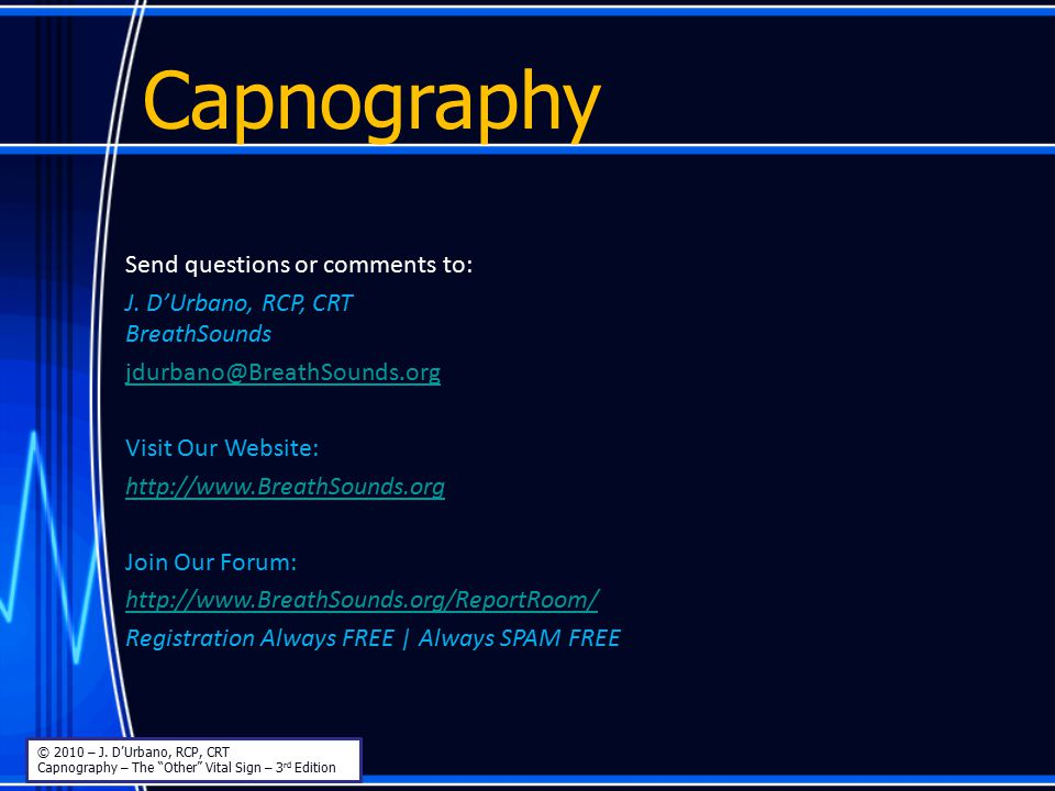 Capnography Send questions or comments to: