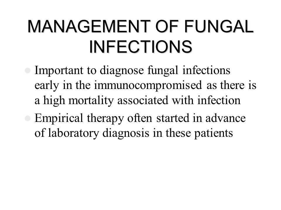 MANAGEMENT OF FUNGAL INFECTIONS