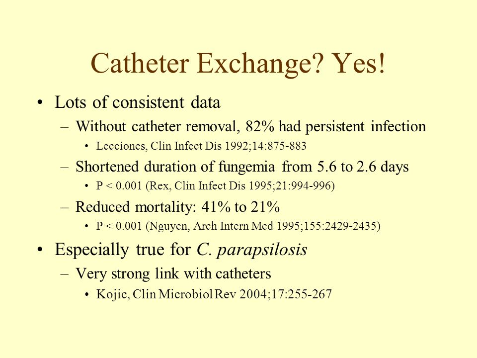 Catheter Exchange Yes! Lots of consistent data