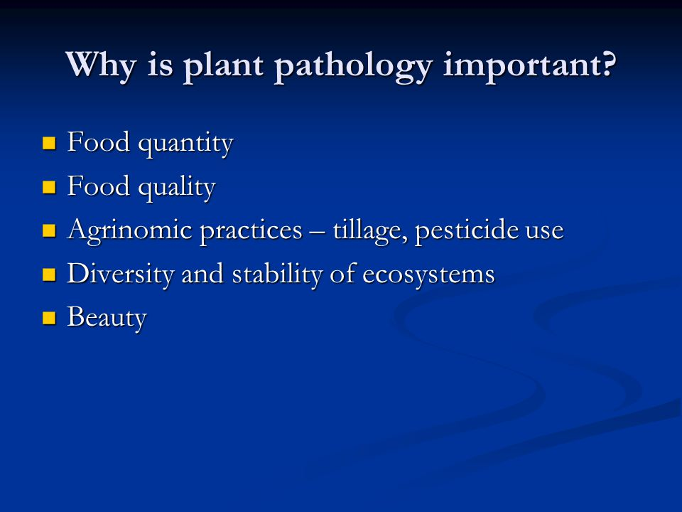 Why is plant pathology important