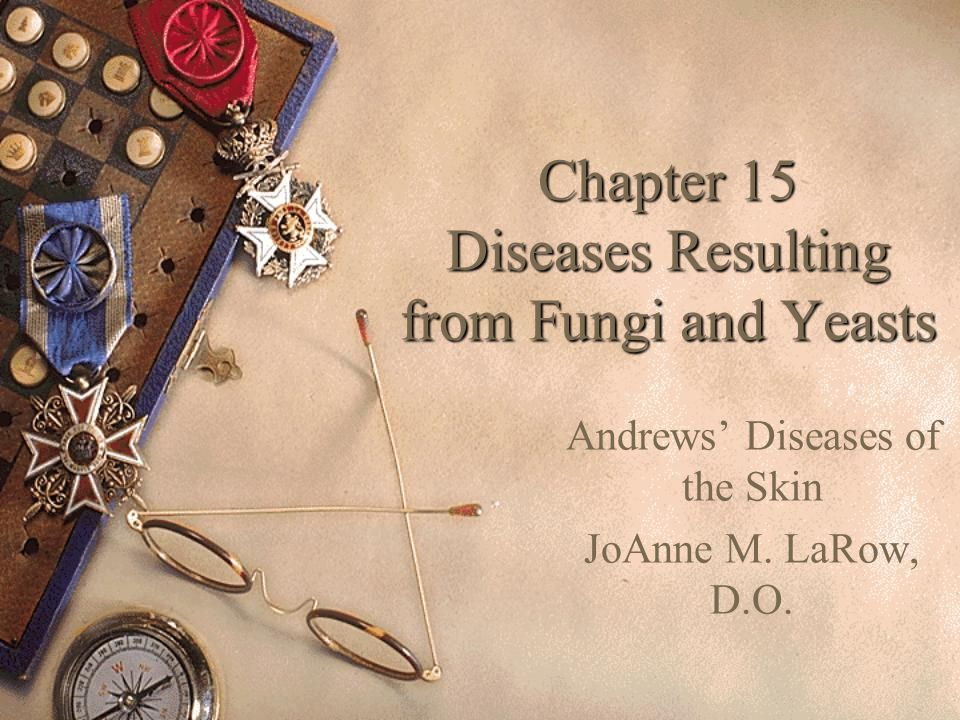 Chapter 15 Diseases Resulting from Fungi and Yeasts