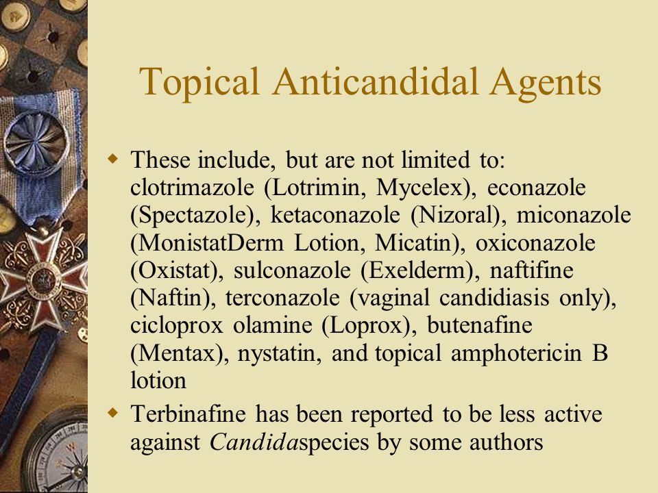 Topical Anticandidal Agents