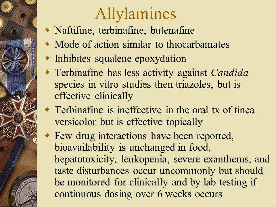 Allylamines Naftifine, terbinafine, butenafine