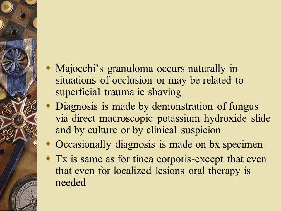Majocchi's granuloma occurs naturally in situations of occlusion or may be related to superficial trauma ie shaving