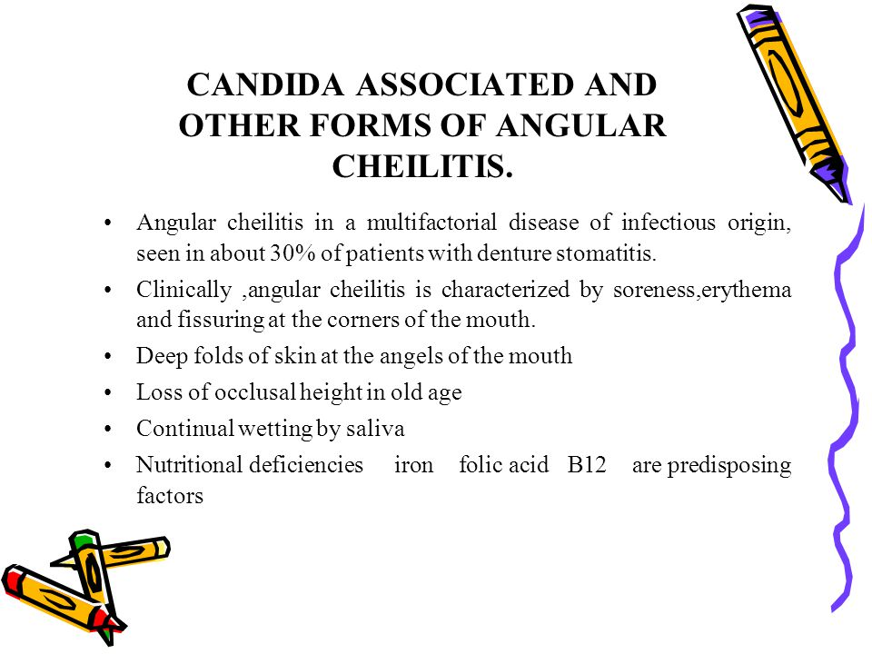 CANDIDA ASSOCIATED AND OTHER FORMS OF ANGULAR CHEILITIS.
